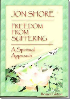 Freedom From Suffering, A Spiritual Approach Revised Edition 2018 by Jon Shore