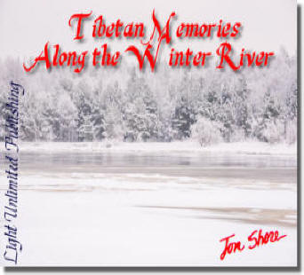 Tibetan Memories Along a Winter River by Jon Shore