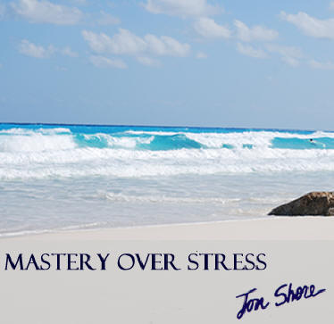 Master Over Stress by Jon Shore